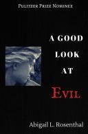A Good Look at Evil