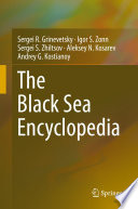 """The Black Sea Encyclopedia"" by Sergei R. Grinevetsky, Igor S. Zonn, Sergei S. Zhiltsov, Aleksey N. Kosarev, Andrey G. Kostianoy"