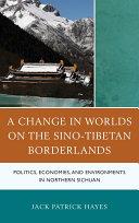A Change in Worlds on the Sino Tibetan Borderlands