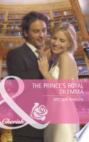 The Prince's Royal Dilemma (Mills & Boon Cherish) (Reigning Men, Book 1)