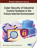 Cyber Security of Industrial Control Systems in the Future Internet Environment