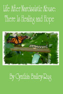 Life After Narcissistic Abuse  There Is Healing and Hope