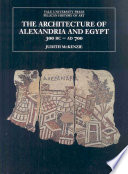 The Architecture of Alexandria and Egypt  C  300 B C  to A D  700 Book