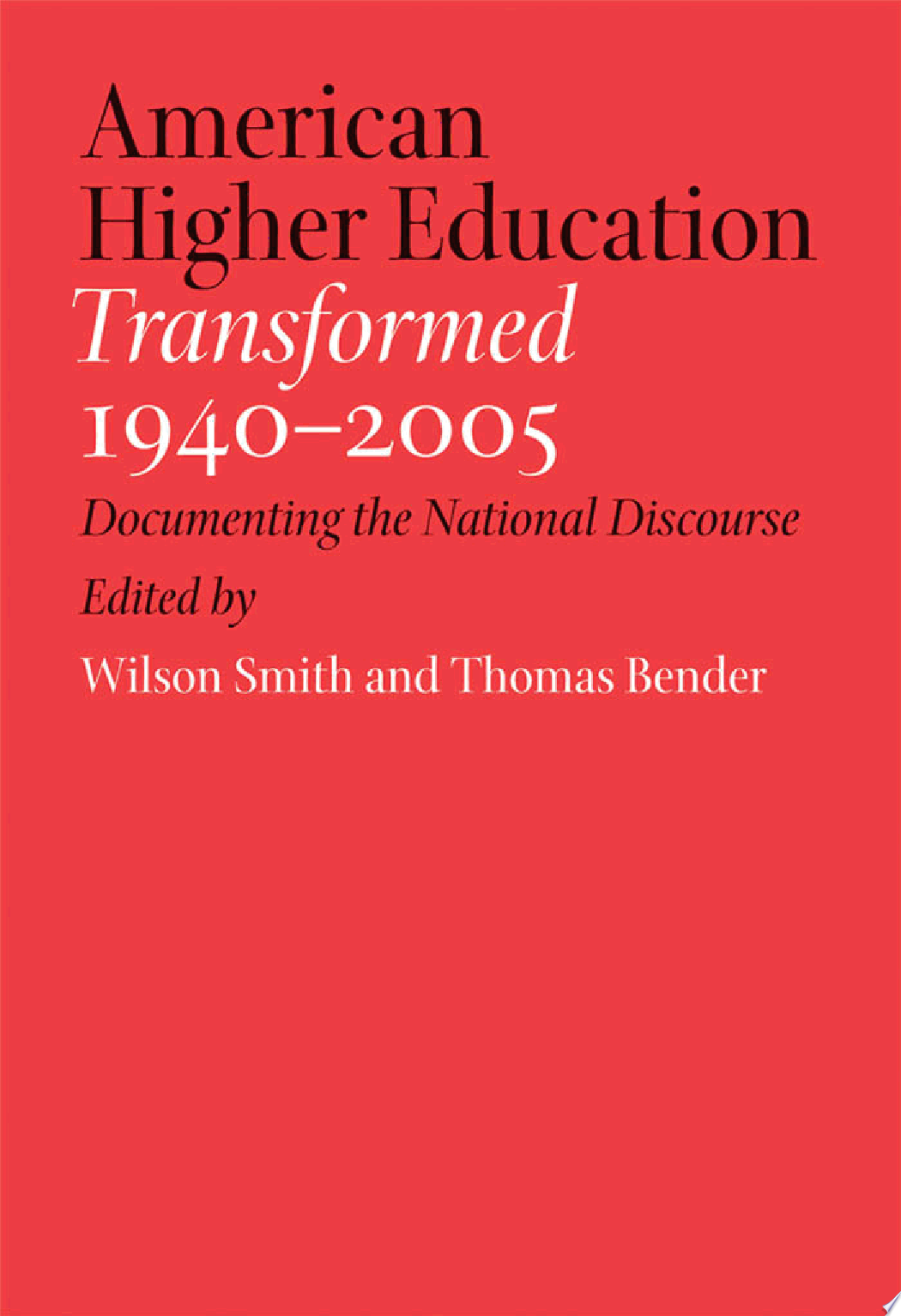 American Higher Education Transformed  1940   2005