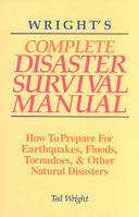 Wright S Complete Disaster Survival Manual