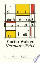 Germany 2064  : Ein Zukunftsthriller