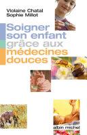 Soigner son enfant grâce aux médecines douces