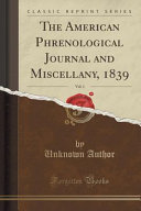 The American Phrenological Journal And Miscellany 1839 Vol 1 Classic Reprint