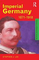 Pdf Imperial Germany 1871-1918