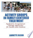 Activity Groups in Family centered Treatment