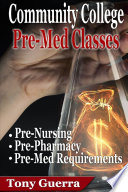 Community College PreMed Classes  Pre Nursing  Pre Pharmacy  and Pre Med Requirements