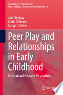 Peer Play And Relationships In Early Childhood