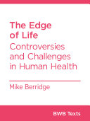 The Edge of Life: Controversies and Challenges in Human Health