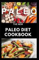 The New Paleo Diet Cookbook