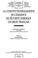 La constitutionnalisation de l'exigence de sécurité juridique en droit français