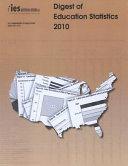 Digest of Education Statistics 2010