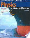 Student Solutions Manual and Study Guide for Serway and Jewett's Physics for Scientists and Engineers, Sixth Edition