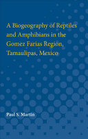 A Biogeography of Reptiles and Amphibians in the G  mez Far  as Region  Tamaulipas  Mexico