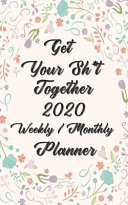 Get Your Sh t Together 2020 Weekly   Monthly Planner