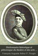 Dictionnaire historique et pittoresque du theâtre et des arts qui s'y rattachent