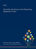 The Guilty Plea Process in the Hong Kong Magistrates  Courts
