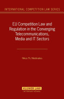 EU Competition Law and Regulation in the Converging Telecommunications, Media and IT Sectors