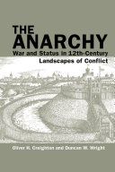 The Anarchy  War and Status in 12th Century Landscapes of Conflict