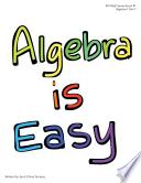Algebra Is Easy