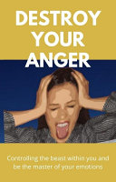 Destroy Your Anger Book