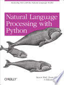 Natural Language Processing with Python  : Analyzing Text with the Natural Language Toolkit
