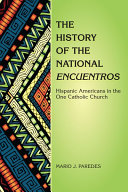 History of the National Encuentros  The