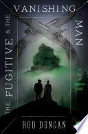 The Fugitive and the Vanishing Man