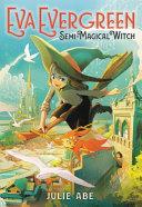 Eva Evergreen  Semi magical Witch