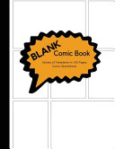 Blank Comic Book Variety of Templates in 132 Pages Comic Sketchbook