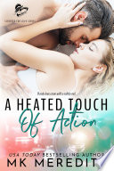 A Heated Touch of Action