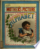 The Mother s Picture Alphabet