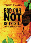 God Can Not Be Trusted  and Five Other Lies of Satan