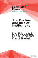 The Decline and Rise of Institutions