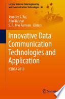 """Innovative Data Communication Technologies and Application: ICIDCA 2019"" by Jennifer S. Raj, Abul Bashar, S. R. Jino Ramson"