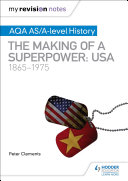 My Revision Notes  AQA AS A level History  The making of a Superpower  USA 1865 1975