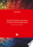 Wavelet Transform and Some of Its Real-World Applications