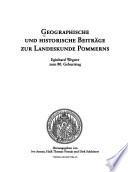 Geographische und historische Beiträge zur Landeskunde Pommerns