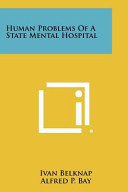 Human Problems of a State Mental Hospital