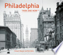 Philadelphia: Then and Now(r)