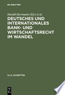 Deutsches und internationales Bank- und Wirtschaftsrecht im Wandel