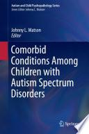 Comorbid Conditions Among Children with Autism Spectrum Disorders