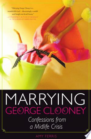 Download Marrying George Clooney Free Books - Book Dictionary