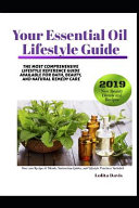 Your Essential Oil Lifestyle Guide