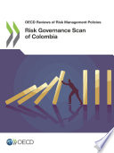 OECD Reviews of Risk Management Policies Risk Governance Scan of Colombia