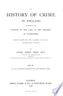 A History Of Crime In England Illustrating The Changes Of The Laws In The Progress Of Civilisation Written From The Public Records And Other Contemporary Evidence